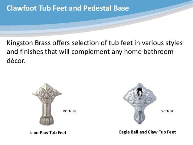 clawfoot tub feet replacement. Clawfoot Tub Feet  The Kingston Brass Aqua Eden Bathtub Collection Powerpoint
