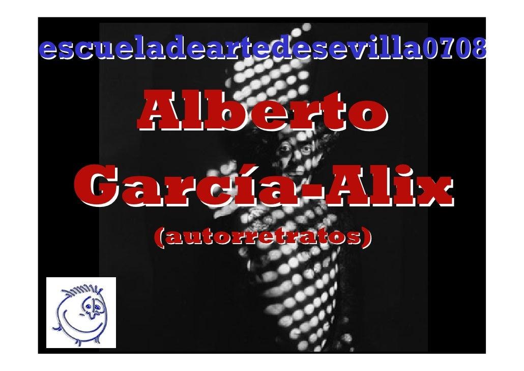 escueladeartedesevilla0708    Alberto  García-Alix       (autorretratos)