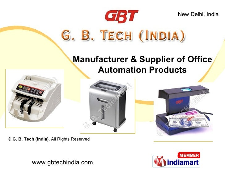 Manufacturer & Supplier of Office Automation Products © G. B. Tech (India).  All Rights Reserved
