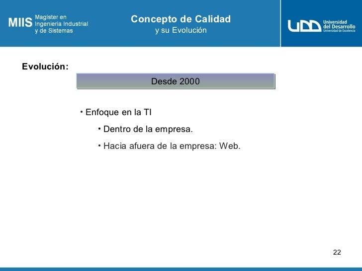 Concepto de Calidad                                  y su EvoluciónEvolución:                              Desde 2000     ...