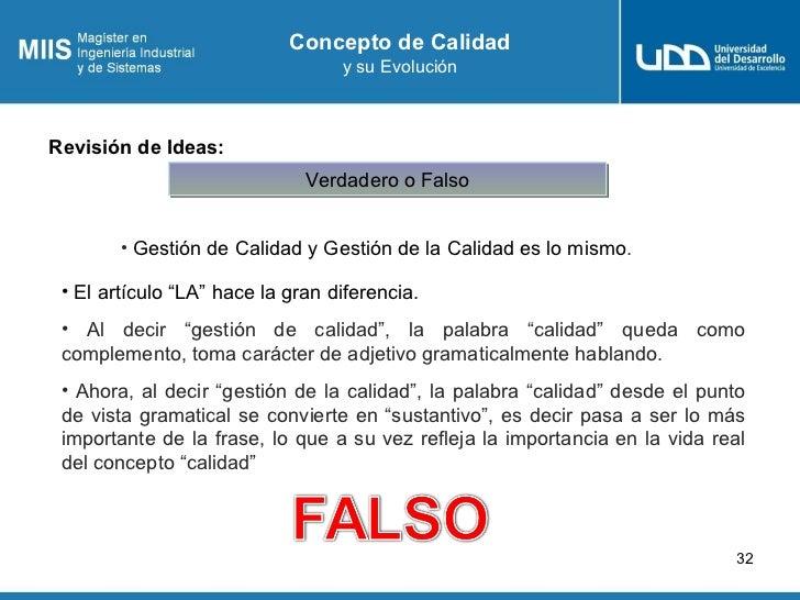 Concepto de Calidad                                  y su EvoluciónRevisión de Ideas:                              Verdade...