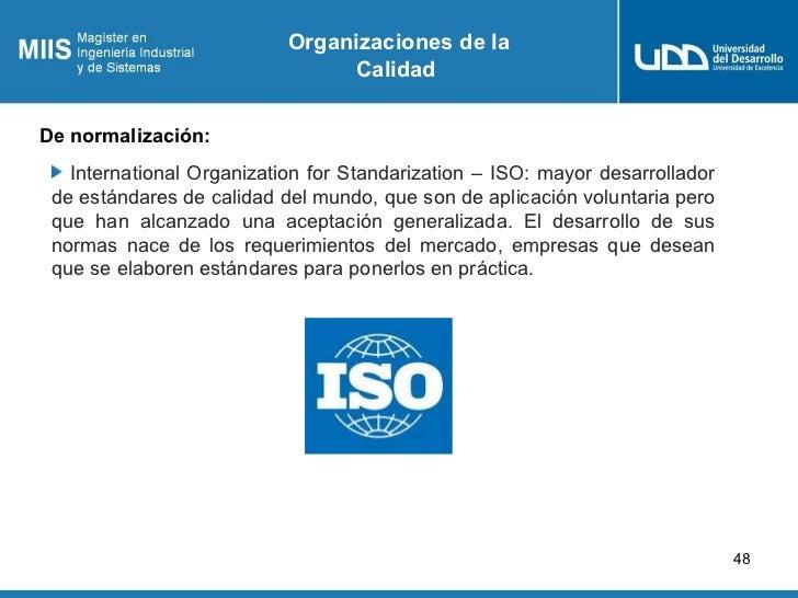 Organizaciones de la                                CalidadDe normalización:   International Organization for Standarizati...