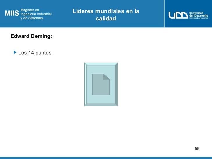 Líderes mundiales en la                          calidadEdward Deming:  Los 14 puntos                                     ...