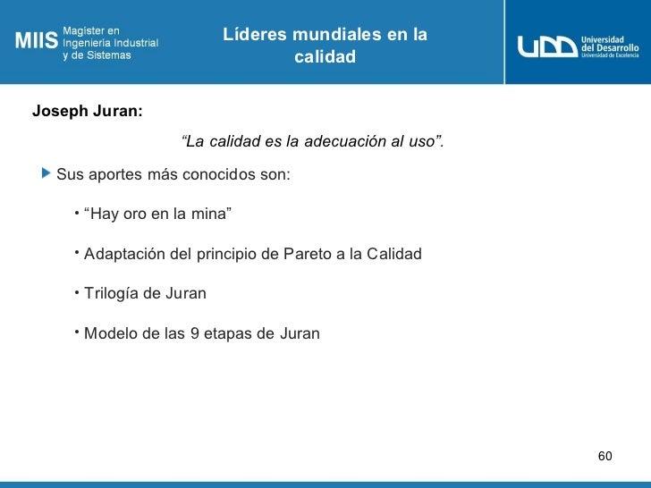 """Líderes mundiales en la                                  calidadJoseph Juran:                   """"La calidad es la adecuaci..."""
