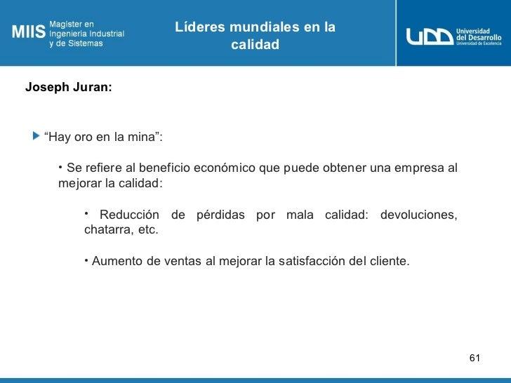 """Líderes mundiales en la                                  calidadJoseph Juran:  """"Hay oro en la mina"""":    • Se refiere al be..."""