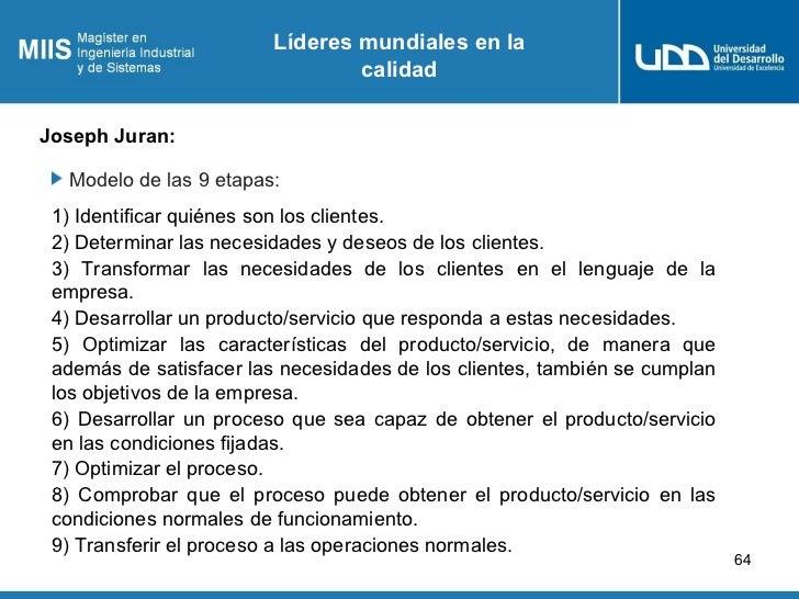 Líderes mundiales en la                                 calidadJoseph Juran:  Modelo de las 9 etapas: 1) Identificar quién...