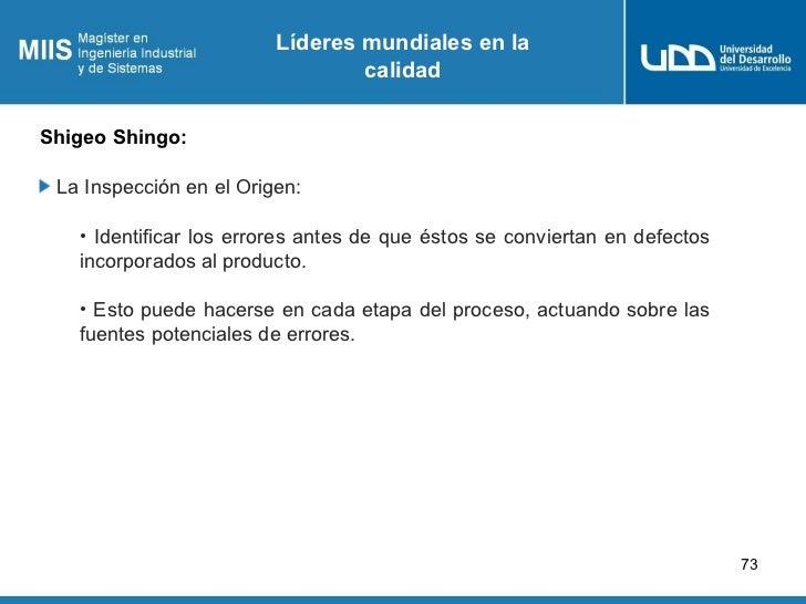 Líderes mundiales en la                                 calidadShigeo Shingo: La Inspección en el Origen:   • Identificar ...