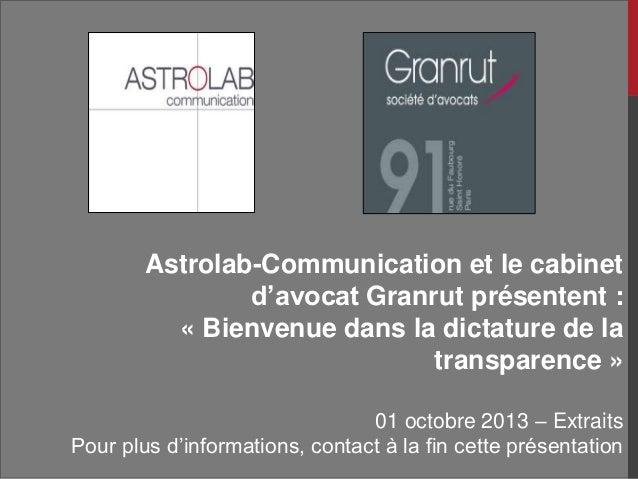 Astrolab-Communication et le cabinet d'avocat Granrut présentent : « Bienvenue dans la dictature de la transparence » 01 o...