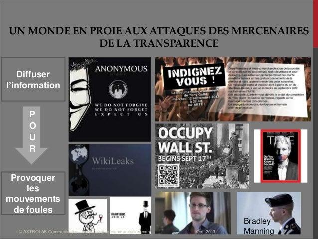 UN MONDE EN PROIE AUX ATTAQUES DES MERCENAIRES DE LA TRANSPARENCE Bradley Manning Diffuser l'information Provoquer les mou...