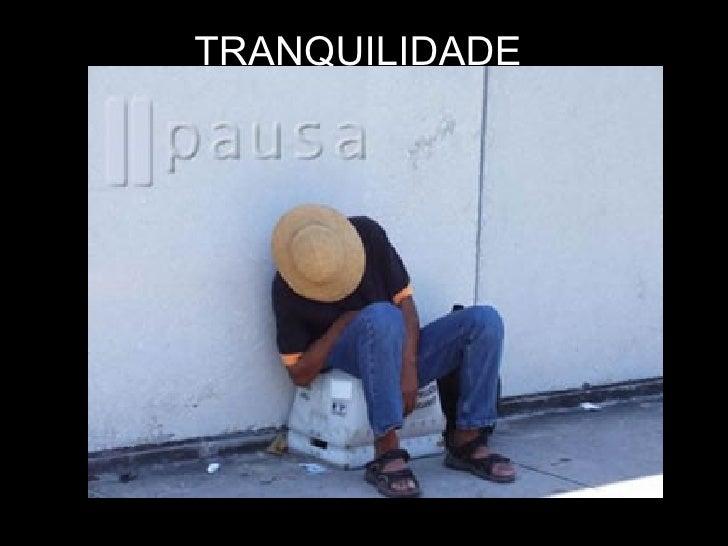 TRANQUILIDADE