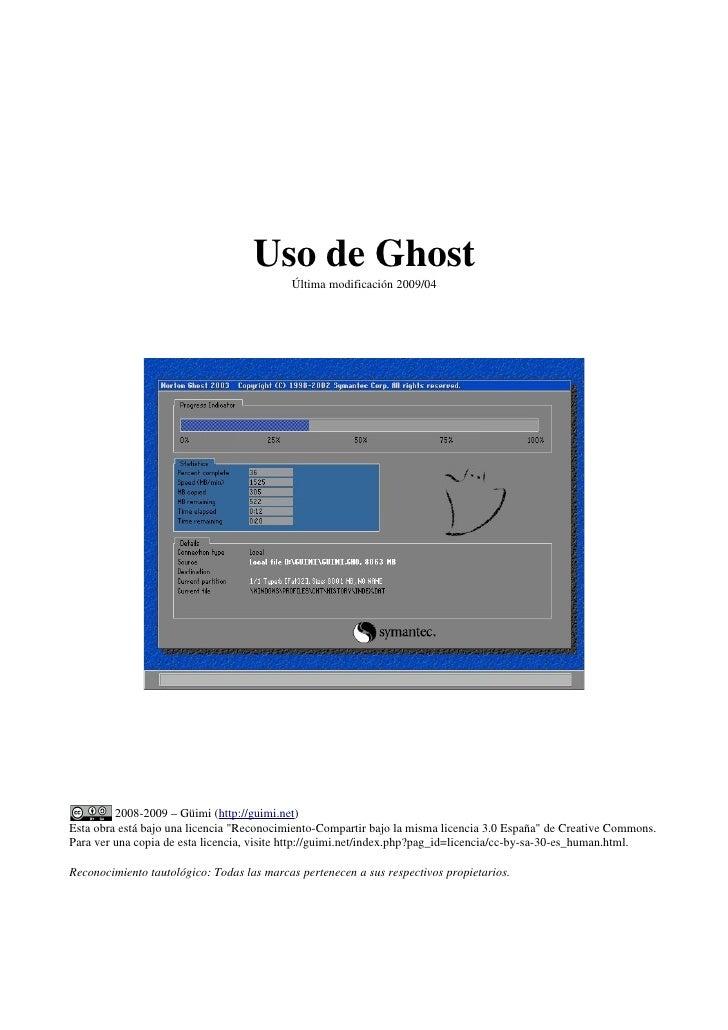 Uso de Ghost                                           Última modificación 2009/04         2008-2009 – Güimi (http://guimi...