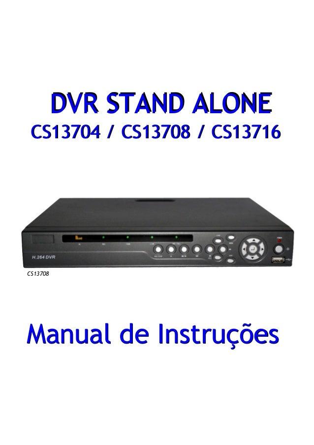 Manual de Instruções DVR STAND ALONEDVR STAND ALONE Manual de Instruções CS13704 / CS13708 / CS13716CS13704 / CS13708 / CS...