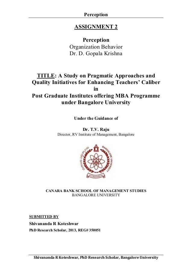 Perception     ASSIGNMENT 2 Perception Organization Behavior Dr. D. Gopala Krishna  TITLE: A Study on Pragmatic Approach...