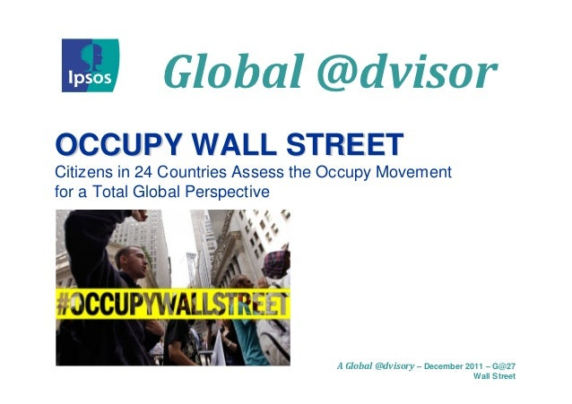 Global@dvisorOCCUPY WALL STREETCitizens in 24 Countries Assess the Occupy Movementfor a Total Global Perspective         ...