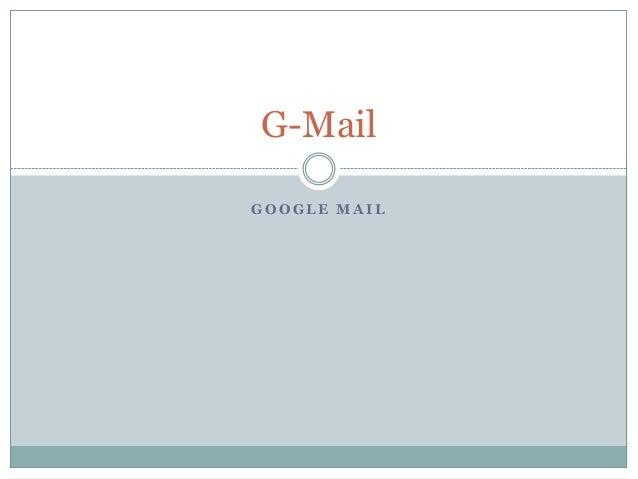 G O O G L E M A I LG-Mail