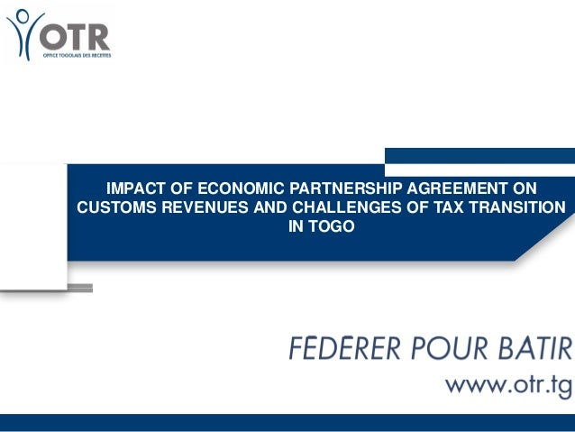 IMPACT OF ECONOMIC PARTNERSHIP AGREEMENT ON CUSTOMS REVENUES AND CHALLENGES OF TAX TRANSITION IN TOGO