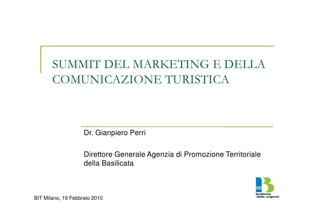 SUMMIT DEL MARKETING E DELLA        COMUNICAZIONE TURISTICA                        Dr. Gianpiero Perri                    ...