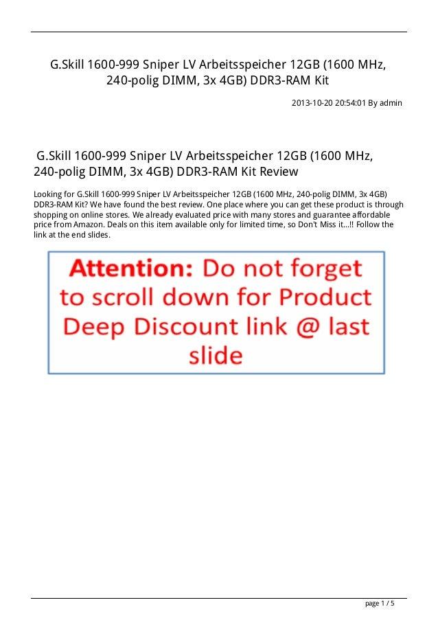G.Skill 1600-999 Sniper LV Arbeitsspeicher 12GB (1600 MHz, 240-polig DIMM, 3x 4GB) DDR3-RAM Kit 2013-10-20 20:54:01 By adm...