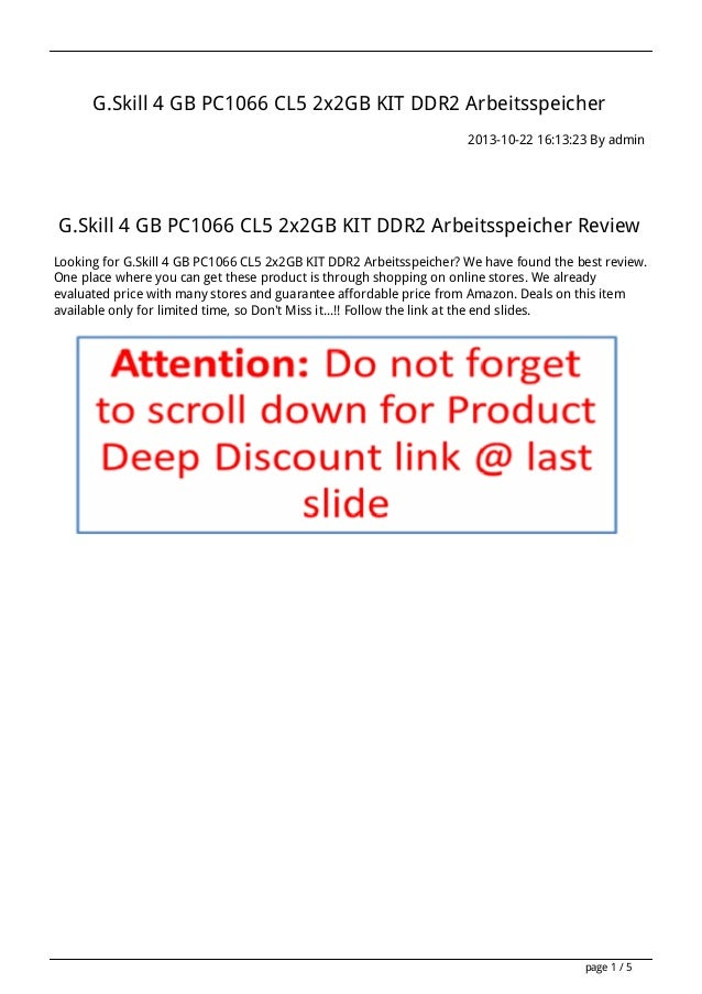 G.Skill 4 GB PC1066 CL5 2x2GB KIT DDR2 Arbeitsspeicher 2013-10-22 16:13:23 By admin  G.Skill 4 GB PC1066 CL5 2x2GB KIT DDR...