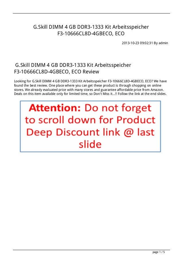 G.Skill DIMM 4 GB DDR3-1333 Kit Arbeitsspeicher F3-10666CL8D-4GBECO, ECO 2013-10-23 09:02:31 By admin  G.Skill DIMM 4 GB D...