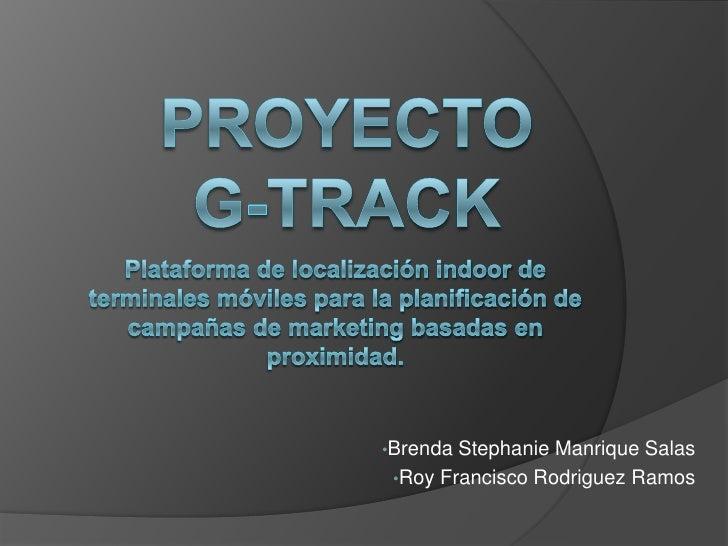 PROYECTO G-Track<br />Plataforma de localización indoor de terminales móviles para la planificación de campañas de marketi...