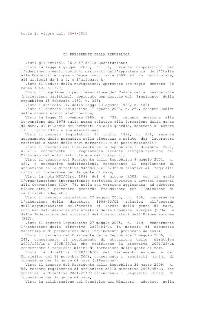 testo in vigore dal: 25-8-2011                   IL PRESIDENTE DELLA REPUBBLICA  Visti gli articoli 76 e 87 della Costituz...