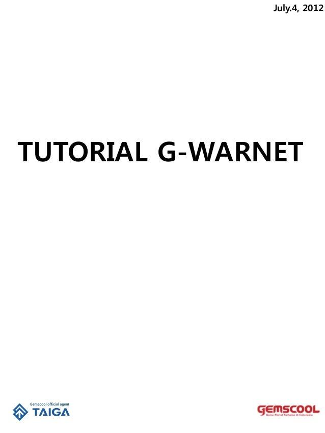 TUTORIAL G-WARNET July.4, 2012