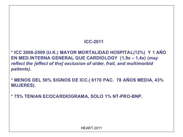 ICC-2011 * ICC 2008-2009 (U.K.) MAYOR MORTALIDAD HOSPITAL(12%)  Y 1 AÑO EN MED.INTERNA GENERAL QUE CARDIOLOGY  (1,9x – 1,4...