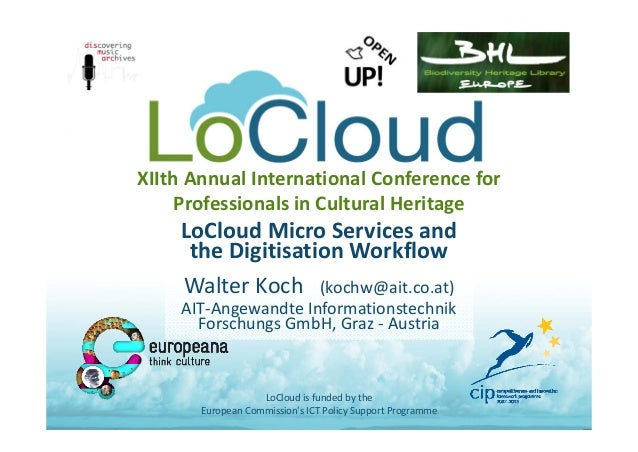 XIIthAnnualInternationalConferencefor ProfessionalsinCulturalHeritage LoCloud MicroServices and the Digitisation ...