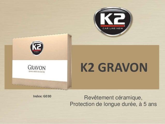 Index: G030 K2 GRAVON Revêtement céramique, Protection de longue durée, à 5 ans