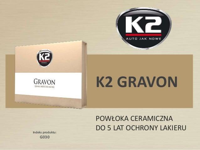 Indeks produktu: G030 K2 GRAVON POWŁOKA CERAMICZNA DO 5 LAT OCHRONY LAKIERU