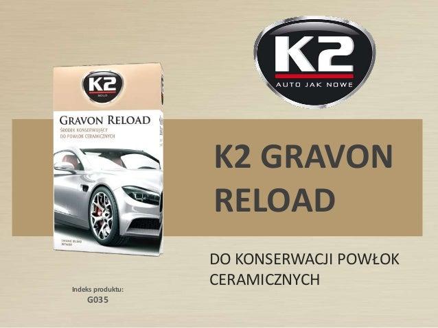 Indeks produktu: G035 K2 GRAVON RELOAD DO KONSERWACJI POWŁOK CERAMICZNYCH