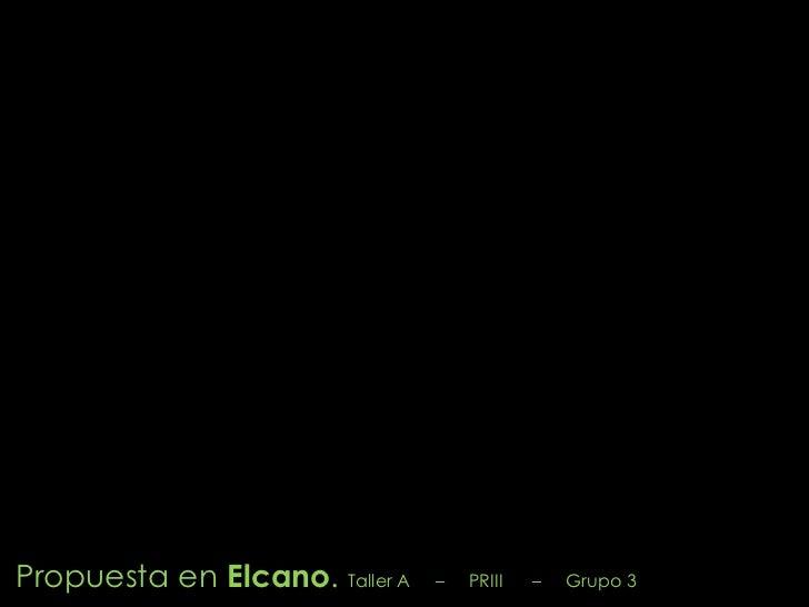 Propuesta en Elcano. Taller A   –   PRIII   –   Grupo 3