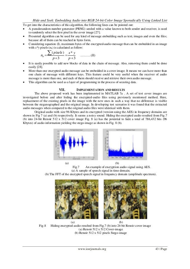 Hide and Seek: Embedding Audio into RGB 24-bit Color Image Sporadically Using Linked List www.iosrjournals.org 43   Page T...