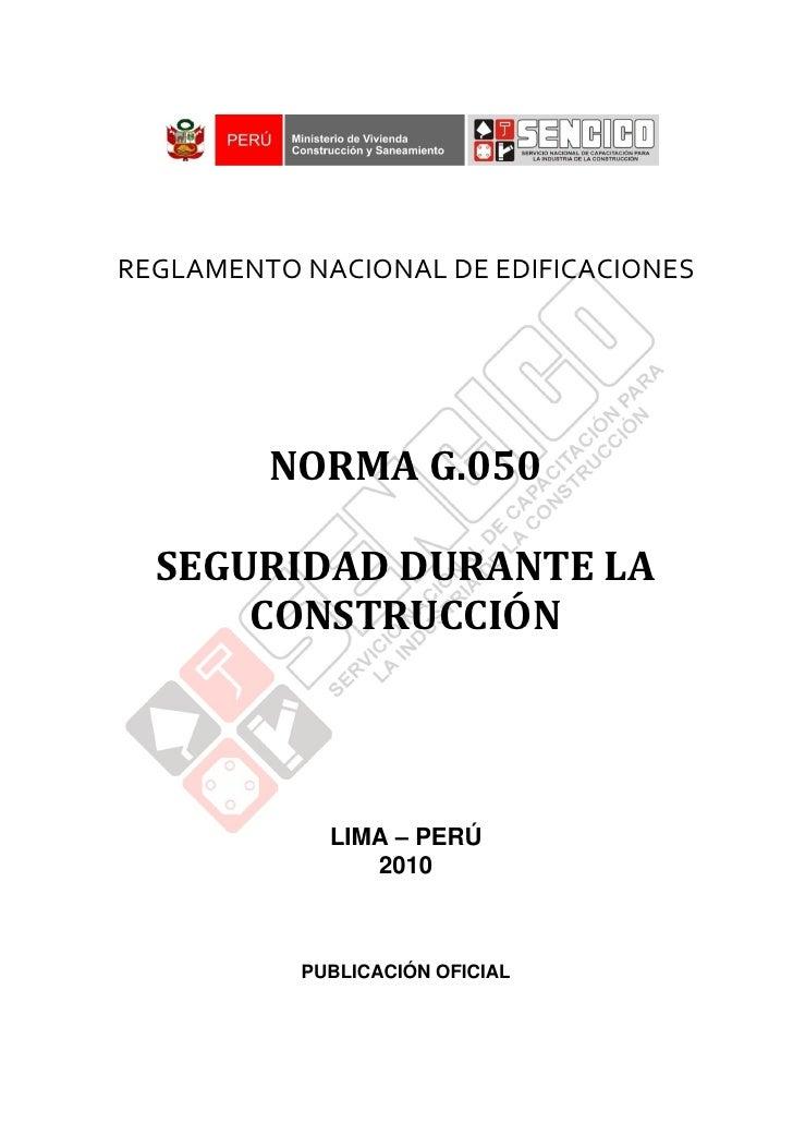 REGLAMENTO NACIONAL DE EDIFICACIONES              NORMA G.050    SEGURIDAD DURANTE LA       CONSTRUCCIÓN                  ...