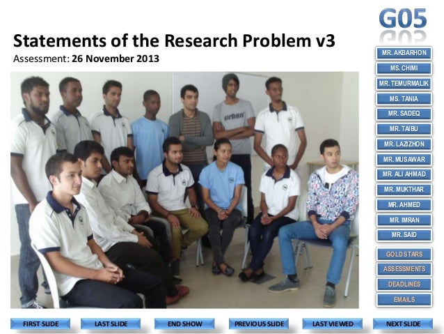 Statements of the Research Problem v3 Assessment: 26 November 2013  MR. AKBARHON MS. CHIMI MR. TEMURMALIK MS. TANIA MR. SA...
