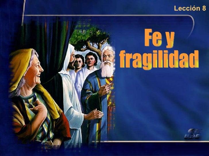 Fe y fragilidad Lección 8