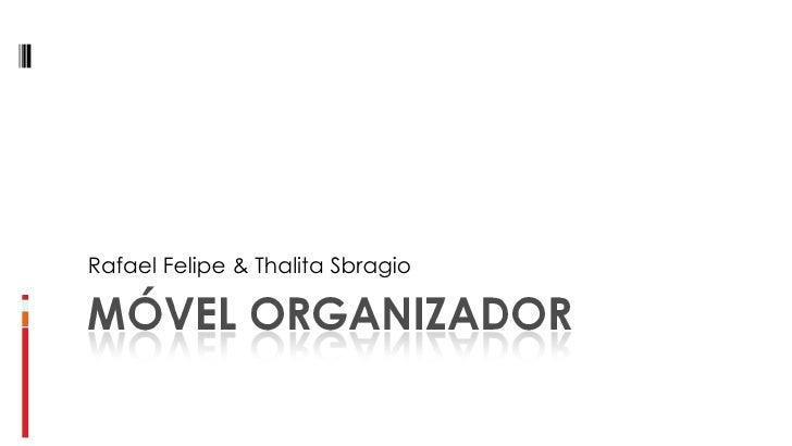 Rafael Felipe & Thalita Sbragio