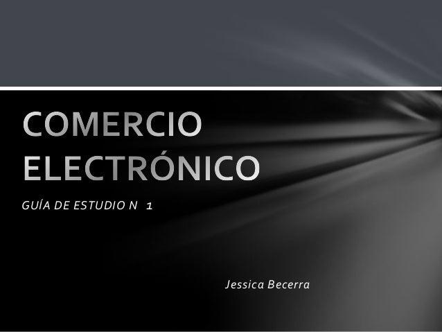 GUÍA DE ESTUDIO N 1 Jessica Becerra