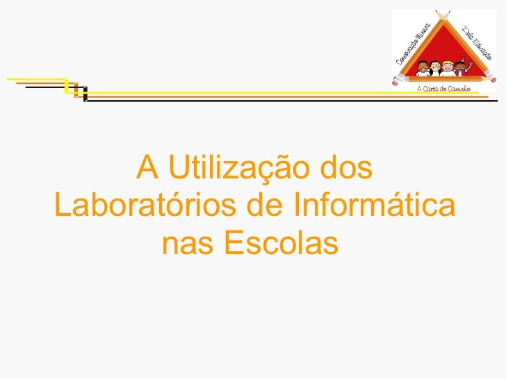 A Utilização dos Laboratórios de Informática nas Escolas