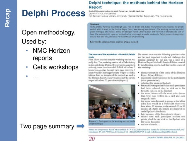 G: Conclusions Delphi Process Open methodology. Used by: • NMC Horizon reports • Cetis workshops • … 4 Recap Two page summ...