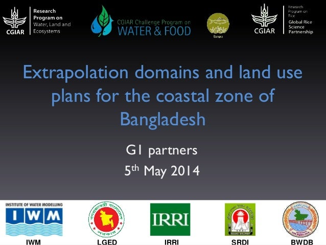 G1 partners 5th May 2014 Extrapolation domains and land use plans for the coastal zone of Bangladesh