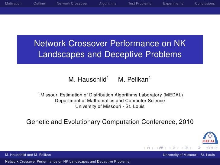 Motivation      Outline       Network Crossover     Algorithms      Test Problems   Experiments          Conclusions      ...