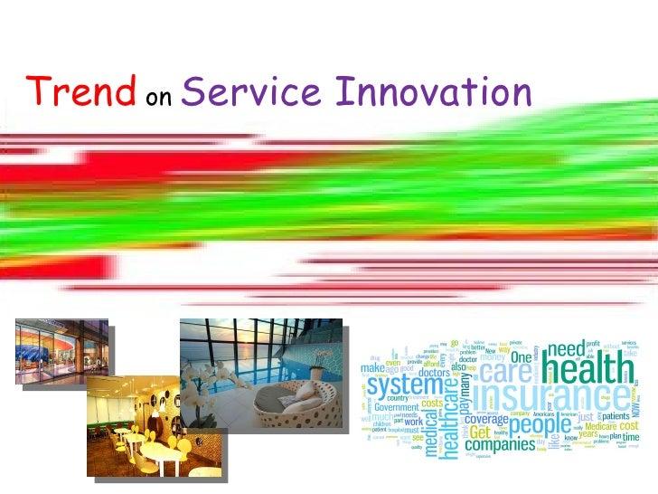 Trend  on  Service Innovation