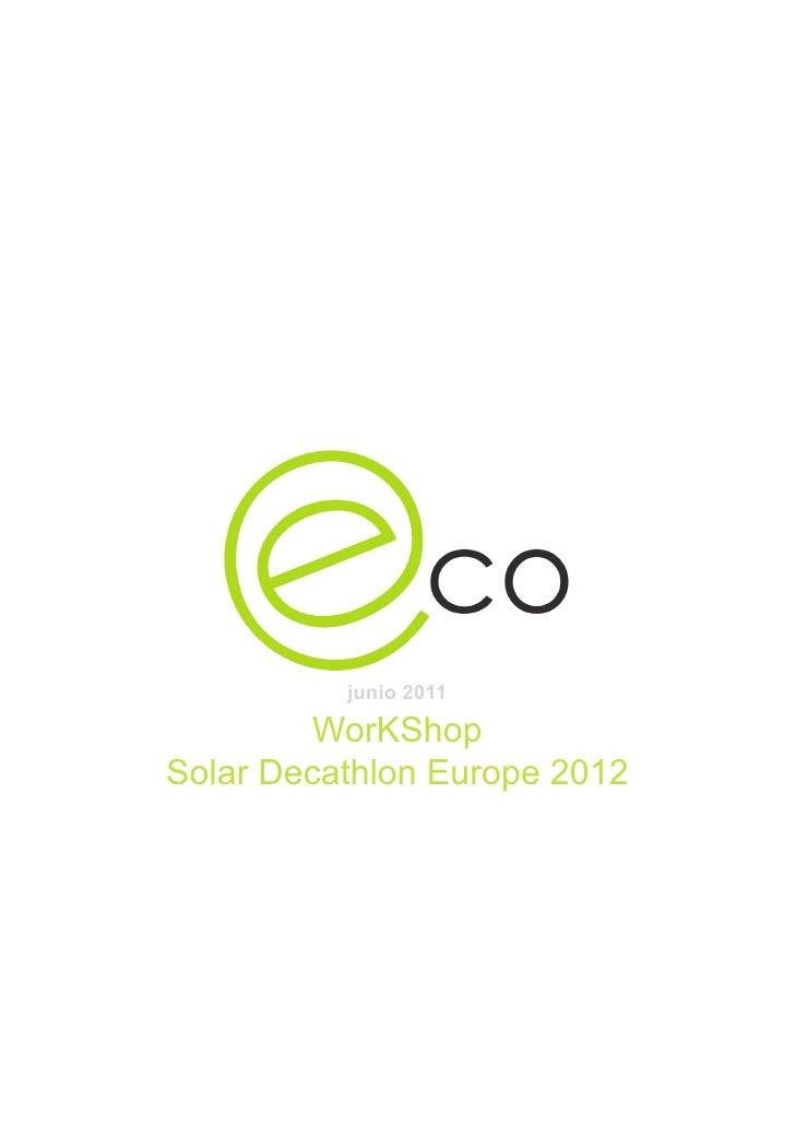 junio 2011         WorKShopSolar Decathlon Europe 2012