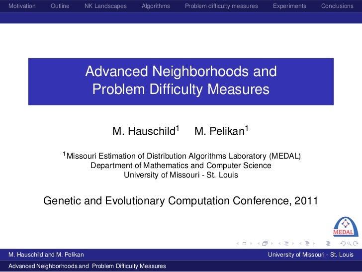Motivation     Outline        NK Landscapes   Algorithms   Problem difficulty measures    Experiments         Conclusions  ...