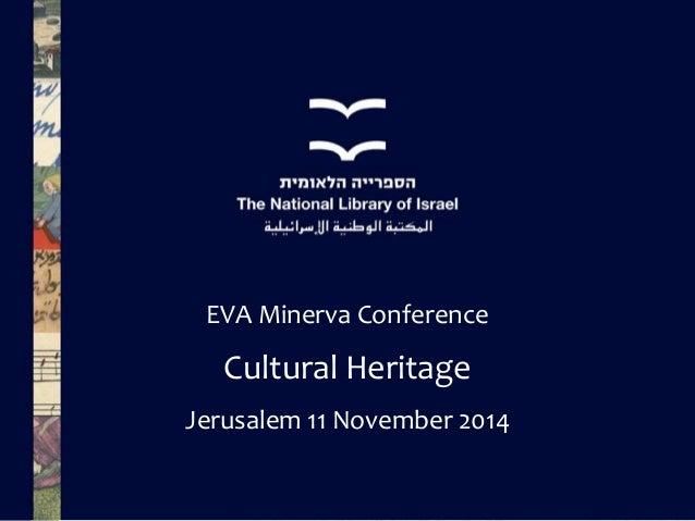 EVA Minerva Conference  Cultural Heritage  Jerusalem 11 November 2014