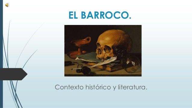 EL BARROCO. Contexto histórico y literatura.