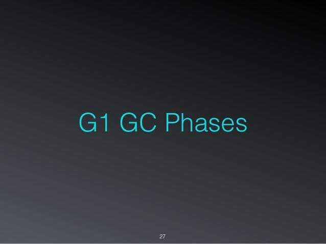 G1 GC Phases 27