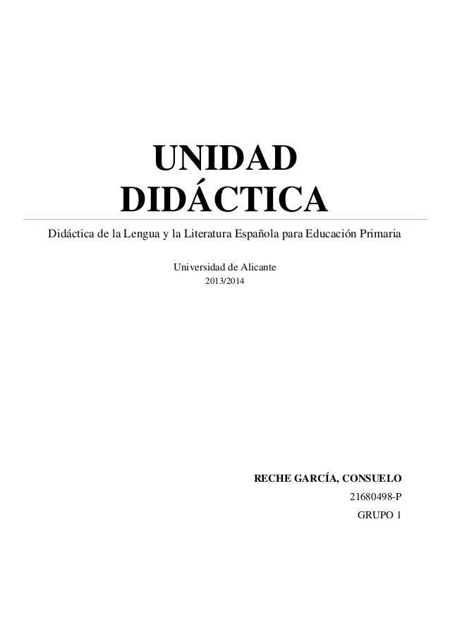 UNIDAD DIDÁCTICA Didáctica de la Lengua y la Literatura Española para Educación Primaria Universidad de Alicante 2013/2014...